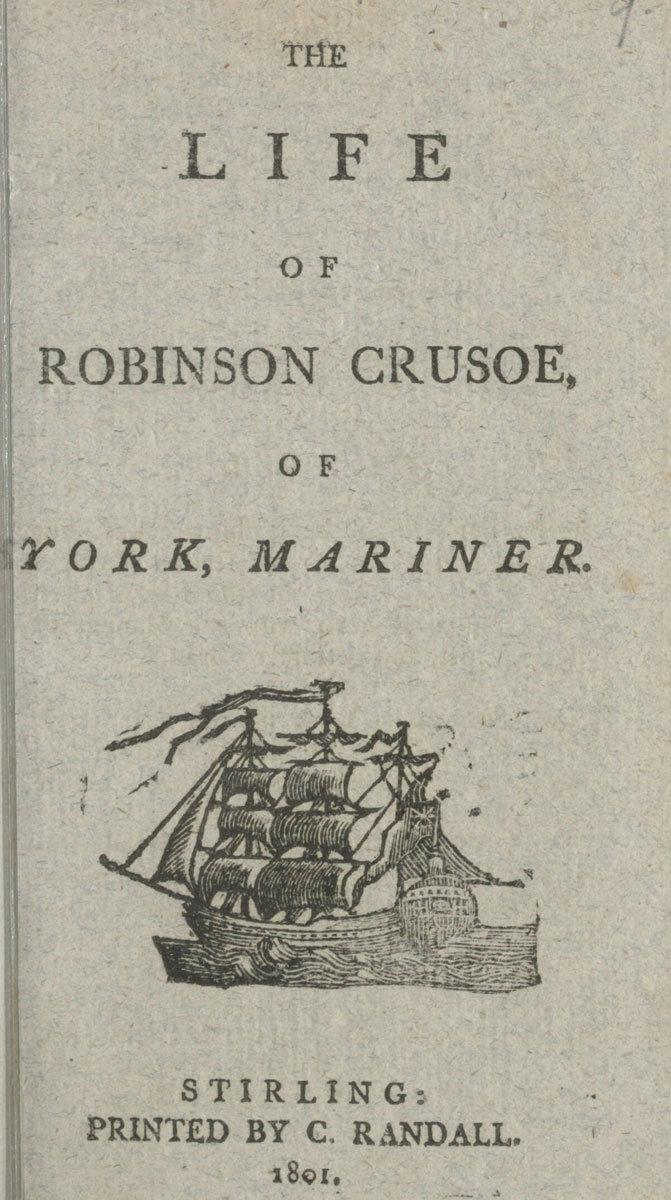 The Life of Robinson Crusoe, of York, mariner, 1801, Daniel Defoe; printed by Charles Randall, National Library of Scotland, Public Domain Mark